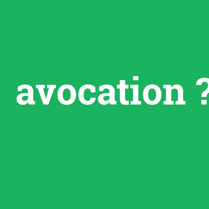 avocation, avocation nedir ,avocation ne demek