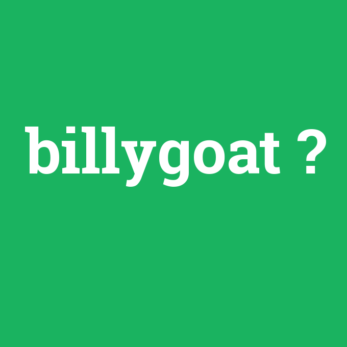 billygoat, billygoat nedir ,billygoat ne demek