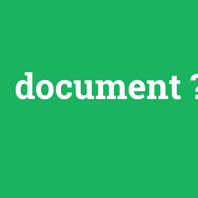 DOCUMENT, DOCUMENT nedir ,DOCUMENT ne demek