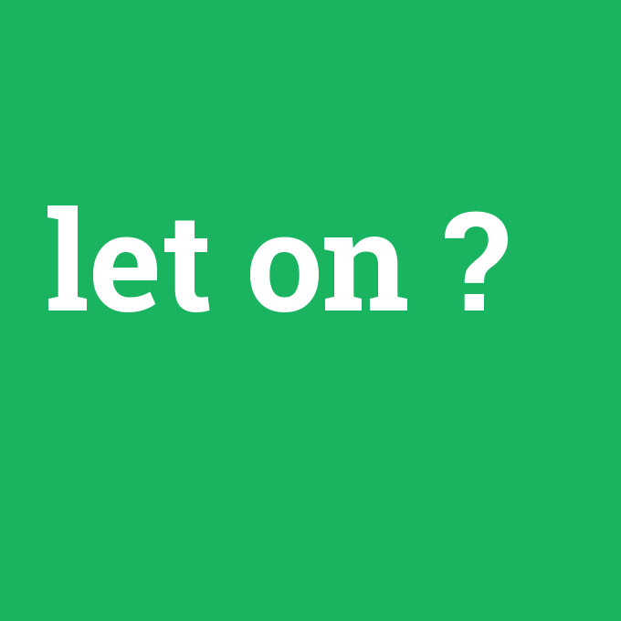 let on, let on nedir ,let on ne demek