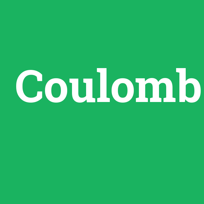 Coulomb, Coulomb nedir ,Coulomb ne demek